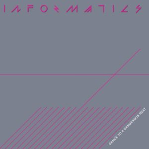 Informatics - Dance To a Dangerous Beat - DE037 - DARK ENTRIES