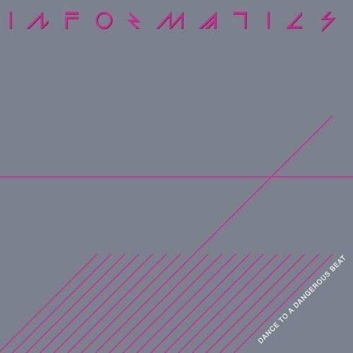 Informatics - Dance To a Dangerous Beat - DE037 - DARK ENTRIES