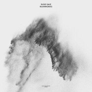 Suso Saiz - Rainworks - MFM020 - MUSIC FROM MEMORY