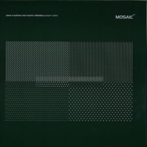 Steve O'Sullivan/Ricardo Villalobos - Sullric - MOSAIC037 - MOSAIC