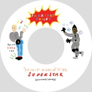Tapes Vs Superstar & Star - Spirit World - PB017 - PORRIDGE BULLET