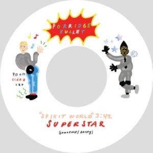 Tapes Vs Superstar & Star - Spirit World - PB017 - PORRIDGE BULLET