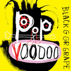 Black Grape - Pop Voodoo - 602557579987 - UNIVERSAL