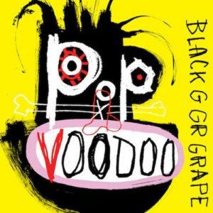 Black Grape - Pop Voodoo - 602557579987 - UNIVERSAL