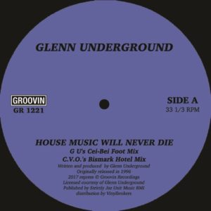 Glenn Underground - House Music Will Never Die - GR1221 - GROOVIN RECORDINGS