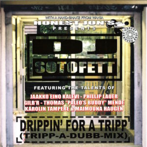 DJ Sotofett - Drippin' For A Tripp (Tripp-A-Dubb-Mix) - HJP074 - HONEST JON'S RECORDS