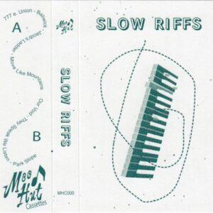 Slow Riffs - Self-Titled - First Mood Hut Release!! - MHC000 - MOOD HUT