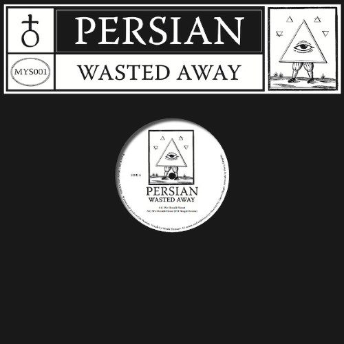 Persian - Wasted Away ( Fit Siegel/ Dj Normal Rmxs - MYS001 - MYSTICISMS