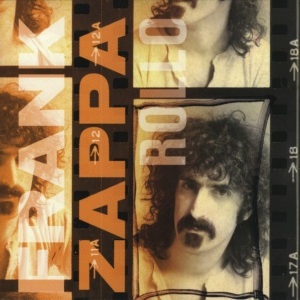 Frank Zappa - Rollo (Rollo/Rollo Interior Area/Rollo Goes Out) / Portland Improvisation - ZAPPA RECORDS - 0824302123072