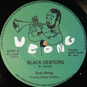 Etuk Ubong - Black Debtors / Collaboration Of Doom - AFR7-7-9 - AFRO7 RECORDS