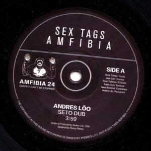 Andres Lõo - Seto Dub / Pärast Vihma Sajab Päikest - AMFIBIA24 - SEX TAGS AMFIBIA