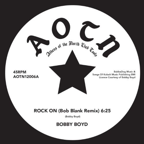 Bobby Boyd - Rock On (Bob Blank RMX) - AOTN12006 - ATHENS OF THE NORTH
