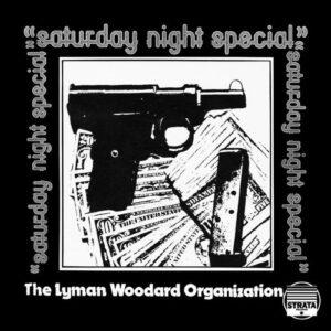 The Lyman Woodard Organization - Saturday Night Special - BBE414ALP - BBE