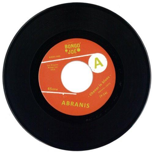 Abranis - Chenar Le Blues - BJR45-005 - BONGO JOE