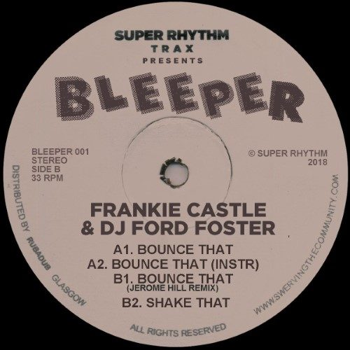 Frankie Castle & Dj Ford Foster - Bounce That - BLEEPER001 - BLEEPER