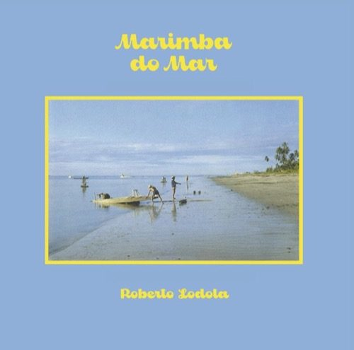 Roberto Lodola - Marimba Do Mar - BSTX041 - BEST ITALY