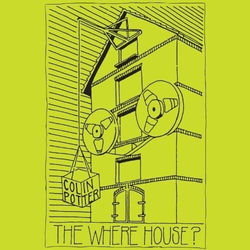 Colin Potter - The Where House - DE214 - DARK ENTRIES