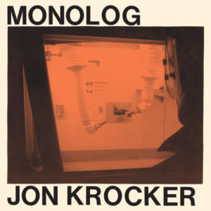 Jon Krocker - Monolog - DE228 - DARK ENTRIES