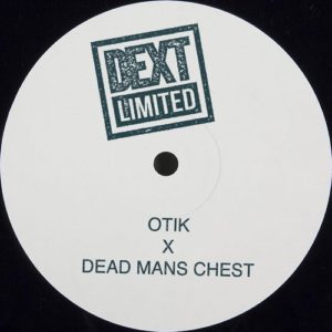 Otik / Dead Mans Chest - Hunga - DEXTLTD002 - DEXT RECORDINGS