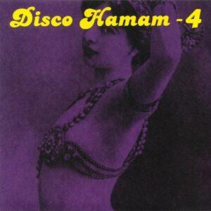 Tokyo Matt & Afacan Soundsystem - Disco Hamam Vol.4 - DISCOHAMAM04 - DISCO HAMAM