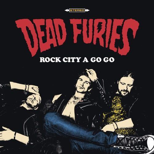Dead Furies - Rock City A Go Go - DRLP001 - DRAGSTRIP RIOT RECORDS