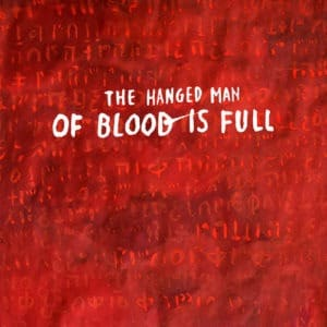 The Hanged Man - Of Blood Is Full - DUBREC005 - DUBIOUS RECORDS