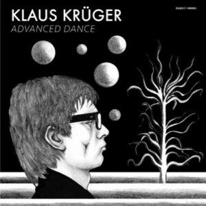 Klaus Krüger - Advanced Dance - EAS017 - EARLY SOUND COLLECTIVE