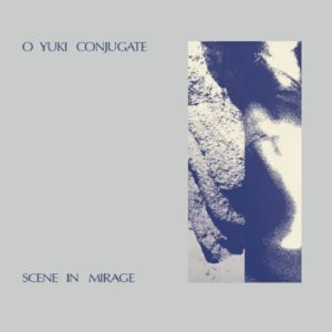 O Yuki Conjugate - Scene In Mirage - ERC053 - EMOTIONAL RESCUE