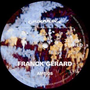 Franck Gerard - Ambios - GRVDG003 - GROOVEDGE RECORDS