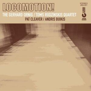 The Gerhard Ornig & Toms Rudzinskis Quartet - Locomotion! - JRA001 - JERSIKA