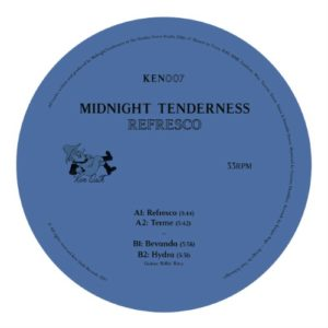 Midnight Tenderness - Refresco Ep - KEN007 - KEN OATH RECORDS