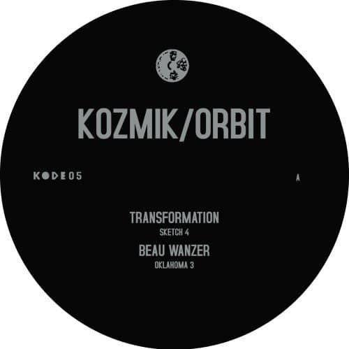 Beau Wanzer|Transformation - Kozmik/Orbit - KODE05 - KODE