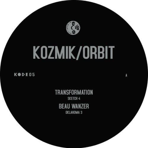 Beau Wanzer Transformation - Kozmik/Orbit - KODE05 - KODE