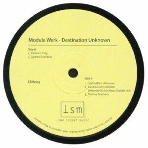 Module Werk - Destination Unknown - LSM003 - LIME STREET MUSIC