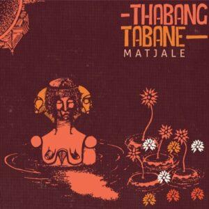 Thabang Tabane - Matjale - M3HART003 - MUSHROOM HOUR HALF HOUR