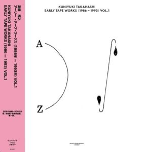 Kuniyuki Takahashi - Early Tape Works (1986-1993) Vol. 1 - MFM027 - MUSIC FROM MEMORY