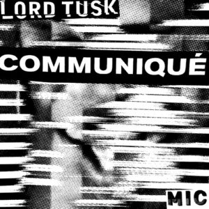 Lord Tusk - Communique Ep - MIC003 - MIC