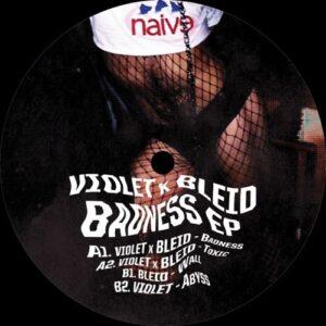Violet X Bleid - Badness Ep - NAIVE002 - NAIVE