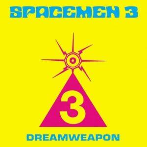 Spacemen 3 - Dreamweapon - ORBIT058LP - SPACE AGE RECORDINGS