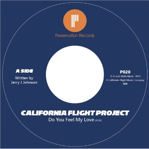 California Flight Project - Do You Feel My Love / Dance On It - P020 - PRESERVATION RECORDS