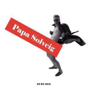 Ouu - Papa Solveig - PAPASOLVEIG - EESTI POPS