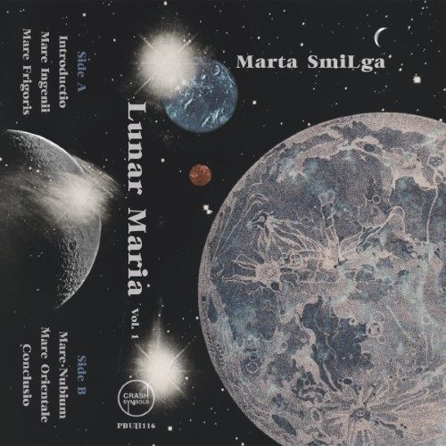 Marta Smilga - Lunar Maria Vol. 1 - PBUH116 - CRASH SYMBOLS