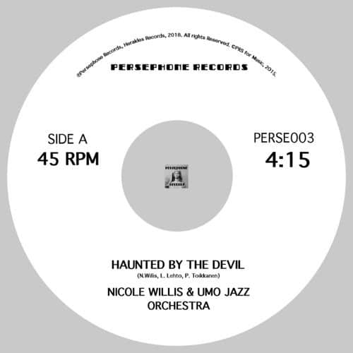 Nicole Willis & Umo Jazz Orchestra - Haunted By The Devil / (Everybody) Do The Watusi - PERSE003 - PERSEPHONE RECORDS