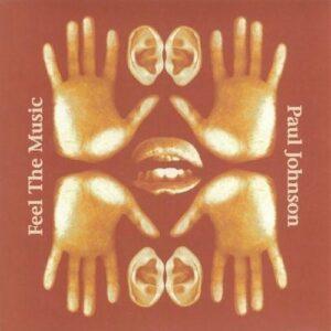 Paul Johnson - Feel The Music (Ltd. Reissue 2lp) - PF056 - PEACEFROG