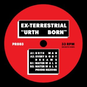 Ex-Terrestrial - Urth Born - PR003 - PACIFIC RHYTHM