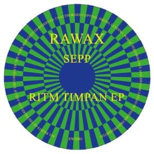 Sepp - Ritm Timpan EP - RWX01 - RAWAX RECORDS
