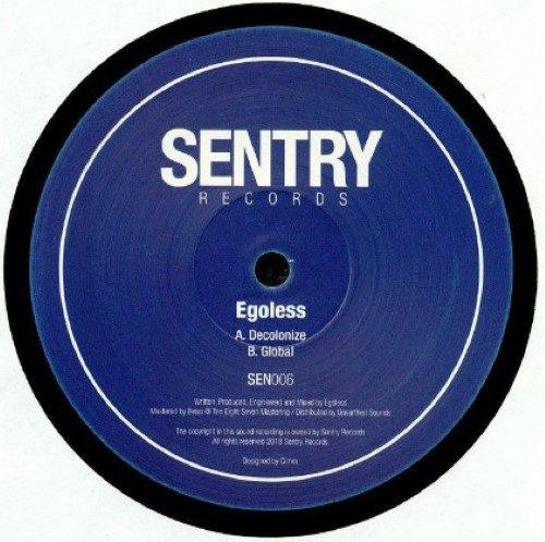 Egoless - Decolonize/ Global - SEN006 - SENTRY RECORDS