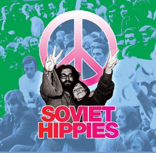 Soviet Hippies - Music From The Documentary Film By Terje Toomistu - SH01 - CECE MUSIC