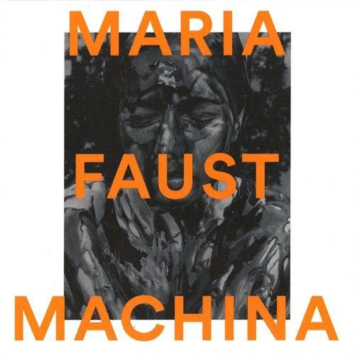 Maria Faust - Machina - STULP18031 - STUNT RECORDS