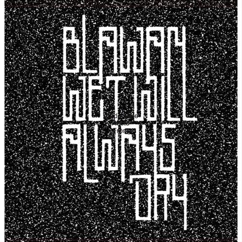 Blawan - Wet Will Always Dry - TESC005 - TERNESC